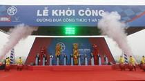 Khởi công Đường đua công thức 1 Hà Nội, sẵn sàng cho giải đua vào tháng 4/2020