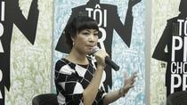 """""""Tôi PR cho PR"""" thay đổi suy nghĩ sai lầm của người Việt"""