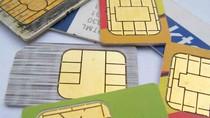 Nóng tối 17/4: Từ 1/6: Cấm mua bán SIM điện thoại đã kích hoạt