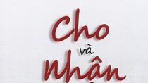 Giáo sư Nguyễn Lân Dũng đọc giùm bạn (50) - Cho và nhận, Ai hạnh phúc hơn ai?