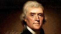 Vì sao Thomas Jefferson là Tổng thống nghèo nhất nước Mỹ?