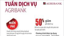 """Miễn, giảm phí chuyển tiền trong """"Tuần dịch vụ Agribank"""""""