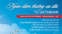 """""""Ngàn dặm thưởng cùng thẻ VietinBank"""""""
