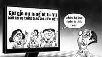 Muốn giữ gìn sự trong sáng của Tiếng Việt cần bắt đầu từ đâu?