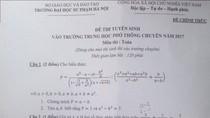 Học sinh kêu đề thi môn Toán vào lớp 10 chuyên Đại học Sư phạm quá khó