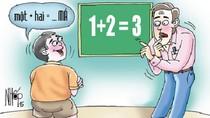 Học trò yếu cứ để lại lớp, sao cứ kéo tuột lên lớp thế?